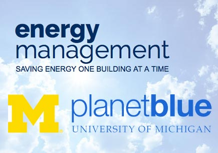 Energy management: saving energy one building at a time. Planet Blue sustainability at University of Michigan.