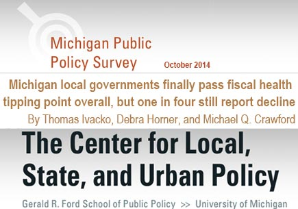 Michigan local governments finally pass fiscal health  tipping point overall, but one in four still report decline By Thomas Ivacko, Debra Horner, and Michael Q. Crawford