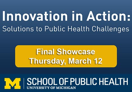 Graphic containing text: Innovation in Action: Solutions to public health challenges. Final Showcase Thursday, March 12. 2015