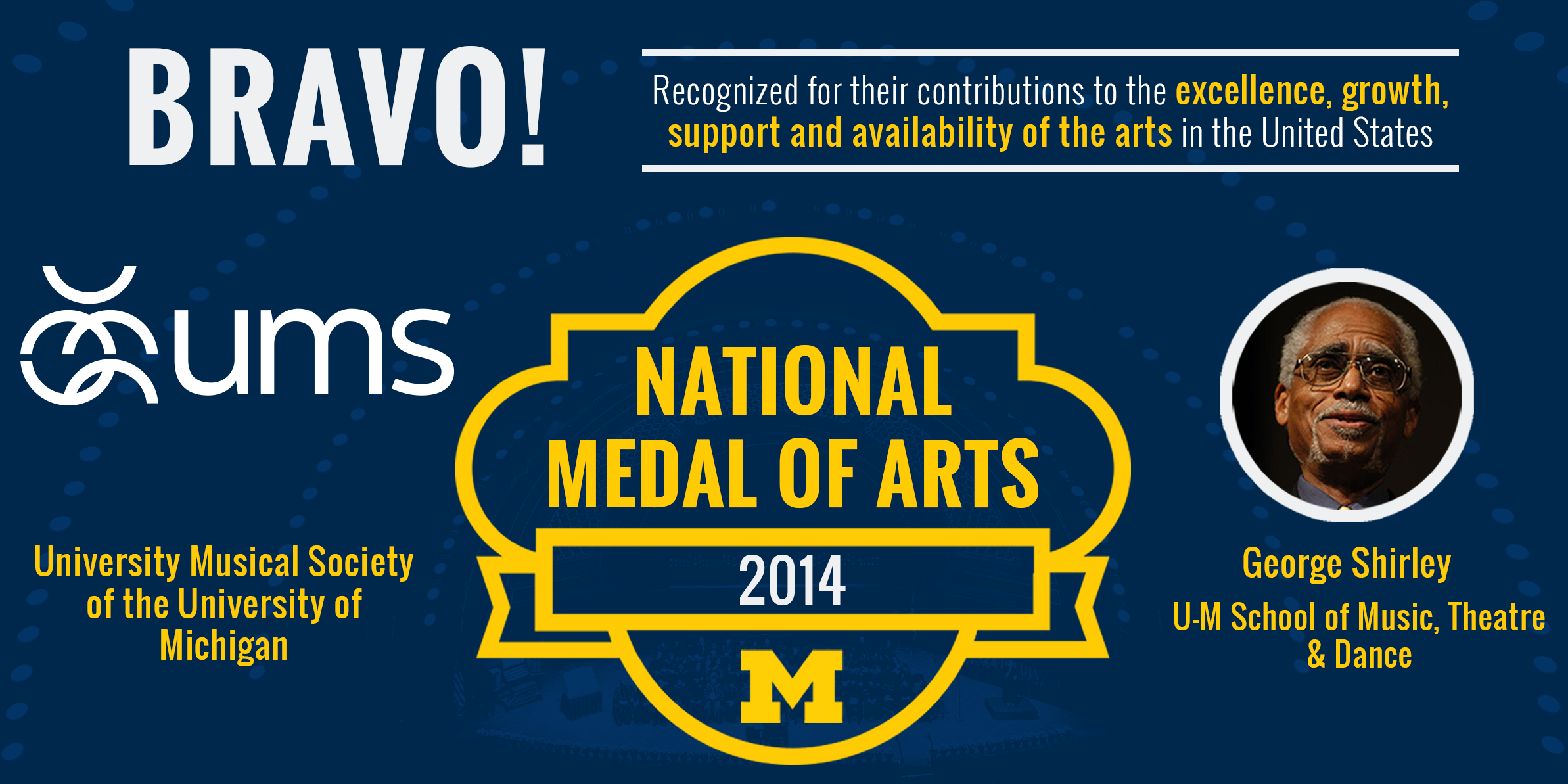Congratulations to the University Musical Society of the University of Michigan and George Shirley of U-M's School of Music, Theatre & Dance