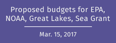 Proposed budgets for EPA, NOAA, Great Lakes, Sea Grant: U-M experts available