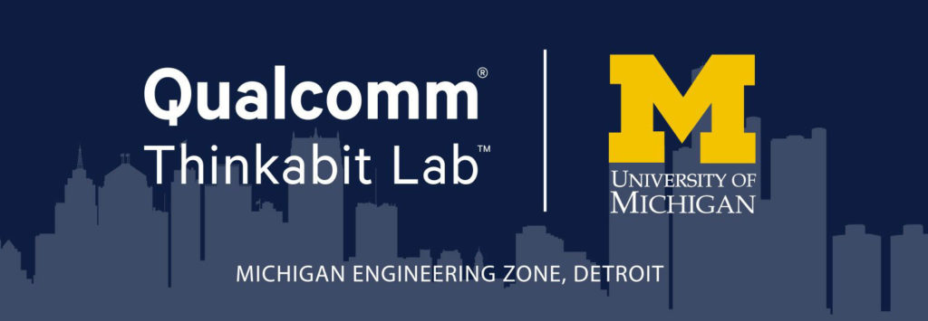 Qualcomm Thinkabit Lab, Michigan Engineering Zone, Detroit   University of Michigan