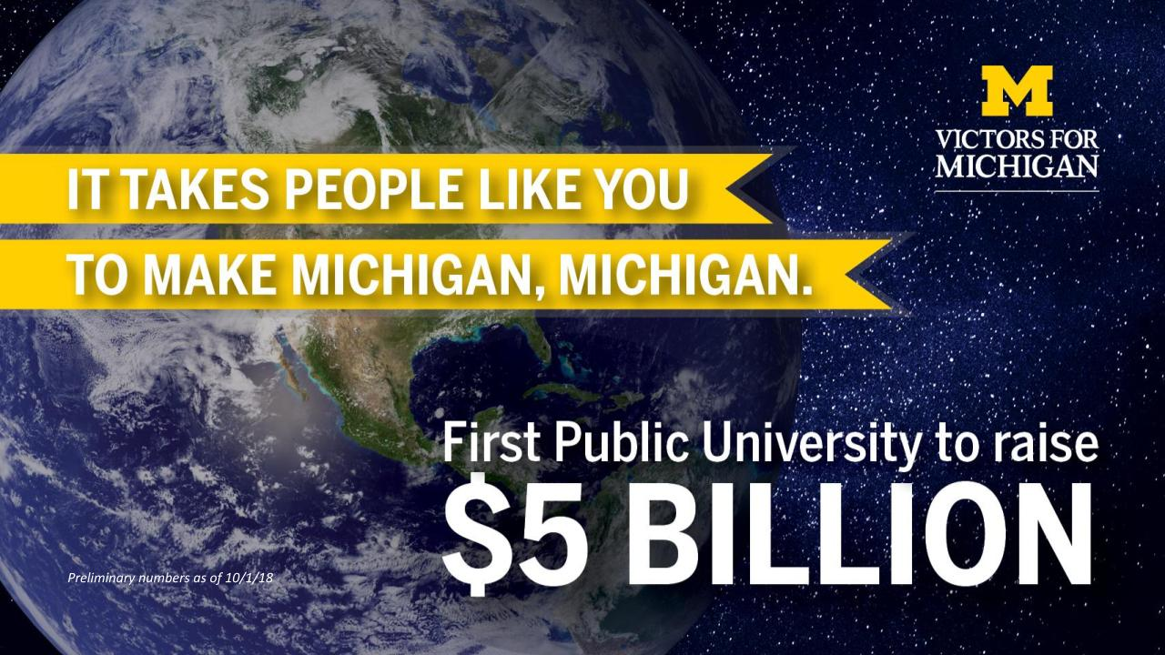 It takes people like you to make Michigan, Michigan. First public university to raise $5 billion.