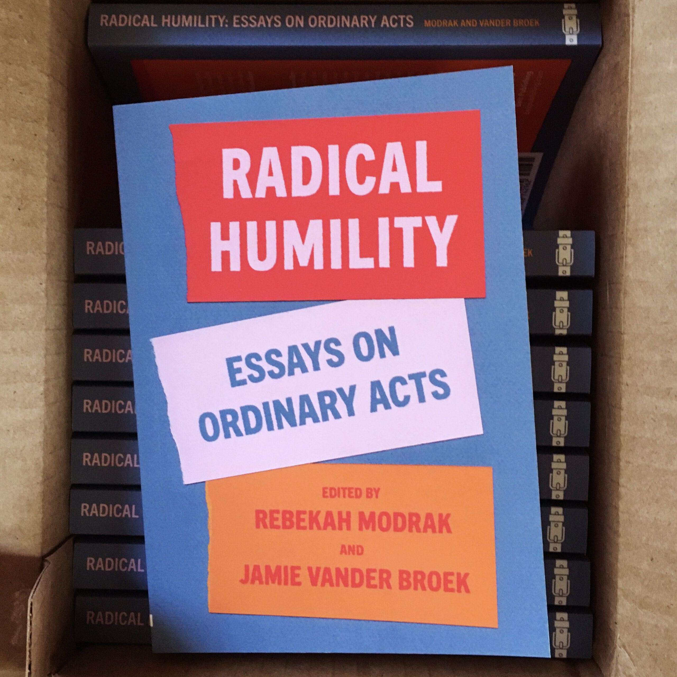 """Photos of the book """"Radical Humility: Essays on Ordinary Acts"""". Image credit: University of Michigan Stamps School of Art & Design professor Rebekah Modrak"""