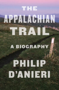 Book cover: The Appalachian Trail: A Biography