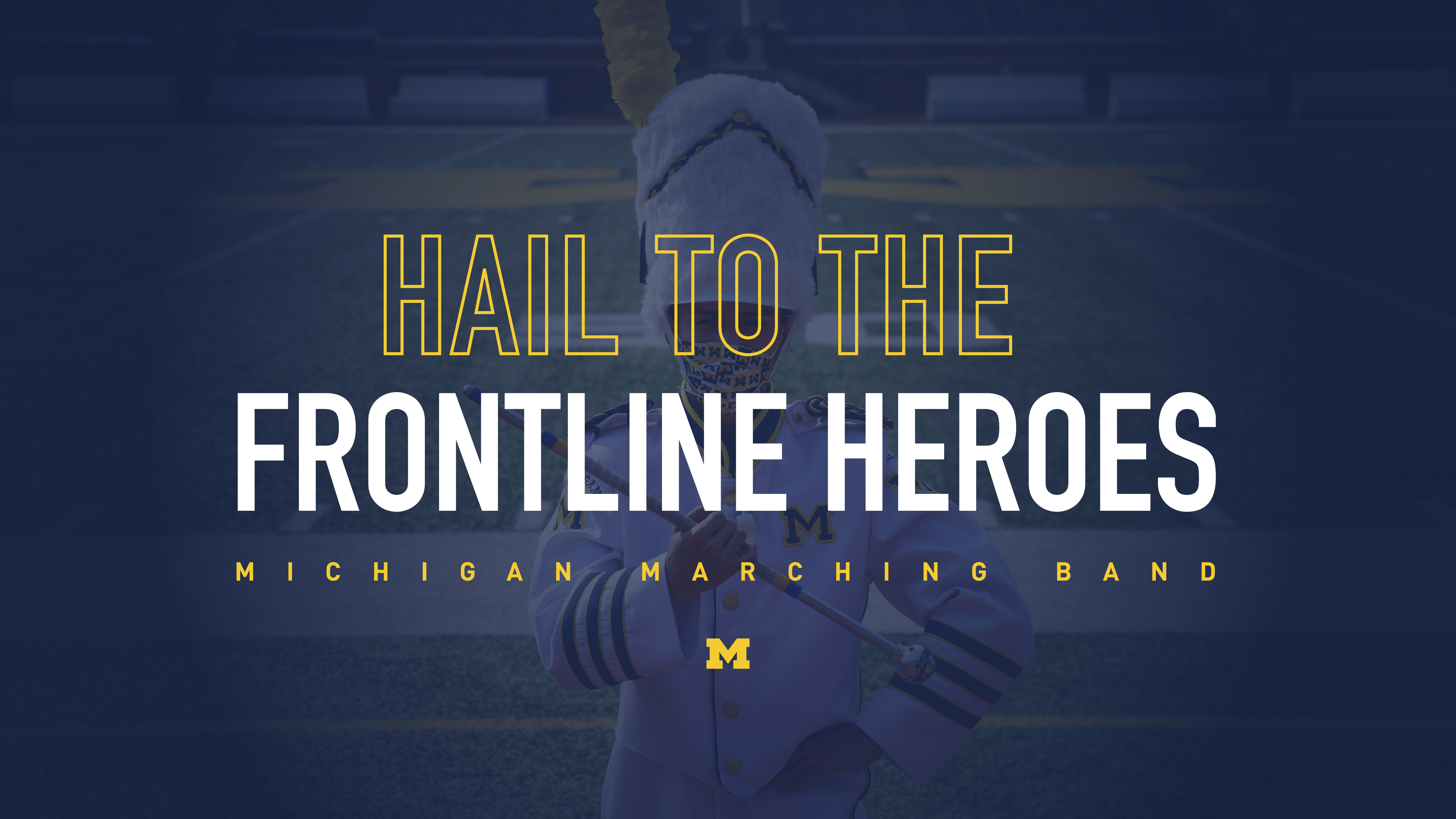 """Hail to the Frontline Heroes"" is the Michigan Marching Band's first virtual show. Graphic for image courtesy of Michigan Marching Band."